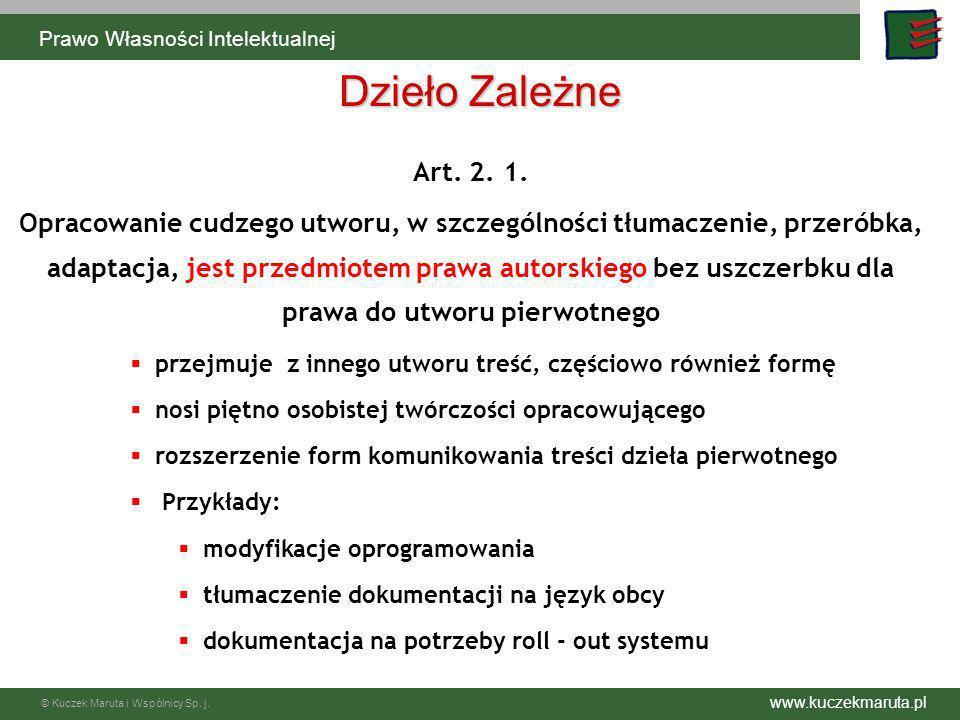 www.kuczekmaruta.pl © Kuczek Maruta i Wspólnicy Sp. j. Art. 2. 1. Opracowanie cudzego utworu, w szczególności tłumaczenie, przeróbka, adaptacja, jest