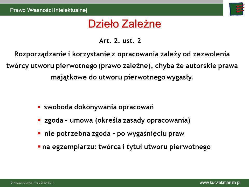 www.kuczekmaruta.pl © Kuczek Maruta i Wspólnicy Sp. j. Art. 2. ust. 2 Rozporządzanie i korzystanie z opracowania zależy od zezwolenia twórcy utworu pi
