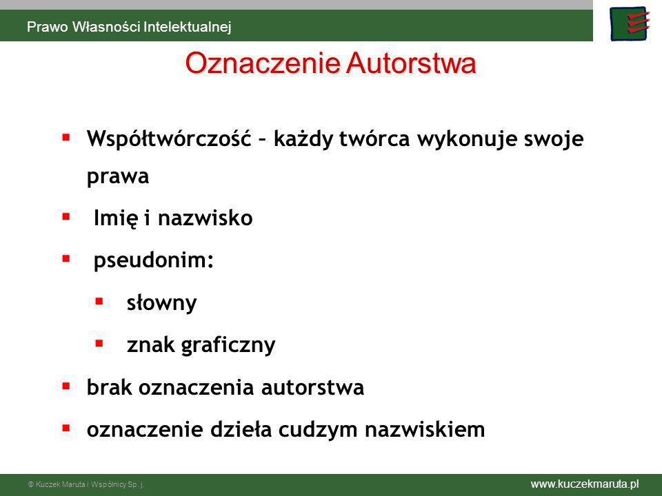 www.kuczekmaruta.pl © Kuczek Maruta i Wspólnicy Sp. j. Współtwórczość – każdy twórca wykonuje swoje prawa Imię i nazwisko pseudonim: słowny znak grafi