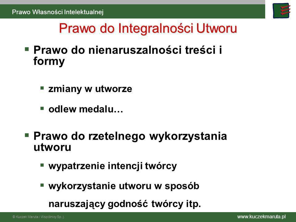 www.kuczekmaruta.pl © Kuczek Maruta i Wspólnicy Sp. j. Prawo do Integralności Utworu Prawo do nienaruszalności treści i formy zmiany w utworze odlew m