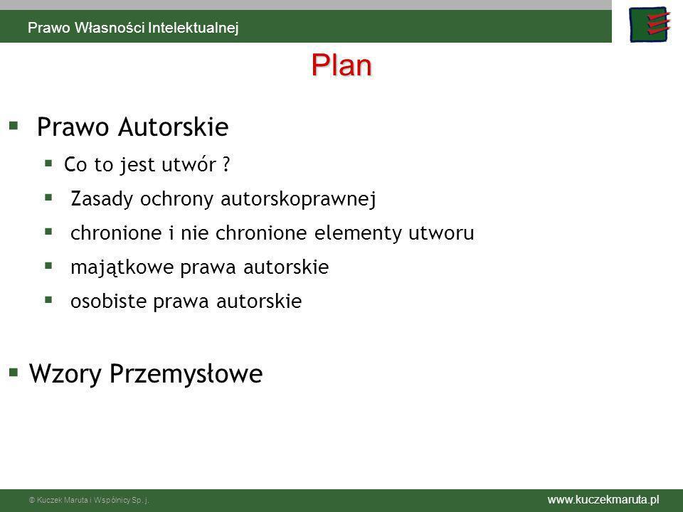 www.kuczekmaruta.pl © Kuczek Maruta i Wspólnicy Sp. j. Plan Prawo Autorskie Co to jest utwór ? Zasady ochrony autorskoprawnej chronione i nie chronion