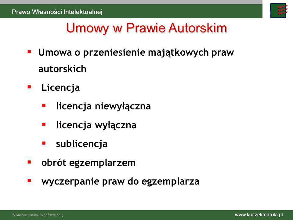 www.kuczekmaruta.pl © Kuczek Maruta i Wspólnicy Sp. j. Umowa o przeniesienie majątkowych praw autorskich Licencja licencja niewyłączna licencja wyłącz