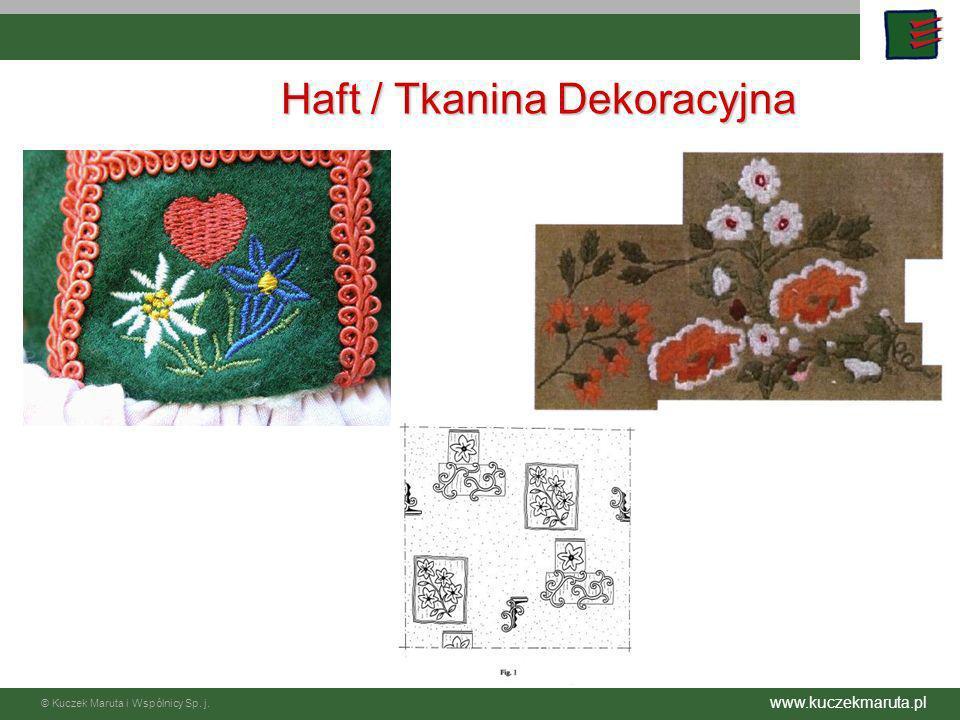 © Kuczek Maruta i Wspólnicy Sp. j. www.kuczekmaruta.pl Haft / Tkanina Dekoracyjna