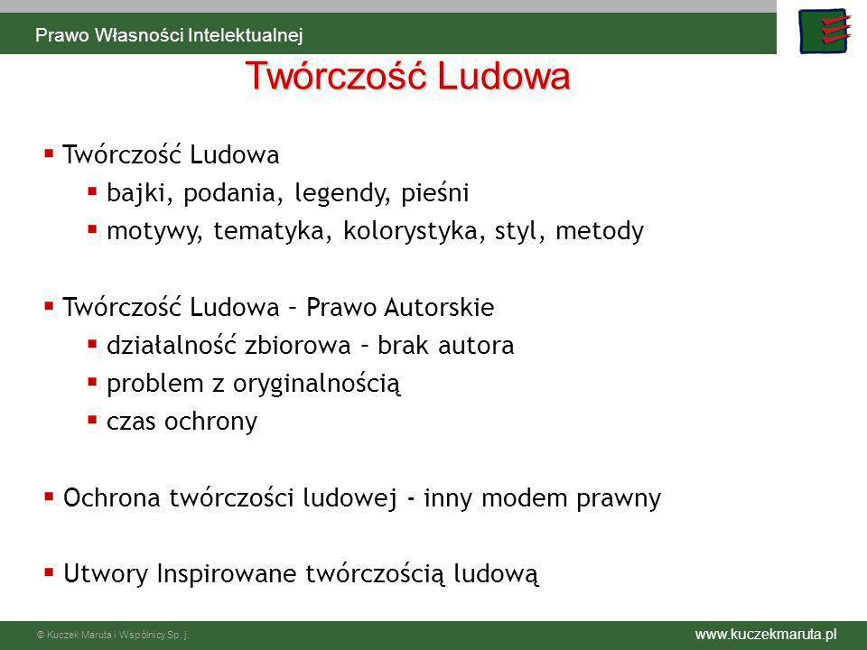 www.kuczekmaruta.pl © Kuczek Maruta i Wspólnicy Sp. j. Twórczość Ludowa Twórczość Ludowa bajki, podania, legendy, pieśni motywy, tematyka, kolorystyka