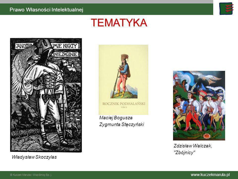 www.kuczekmaruta.pl © Kuczek Maruta i Wspólnicy Sp. j. Prawo Własności Intelektualnej Władysław Skoczylas Maciej Bogusza Zygmunta Stęczyński Zdzisław