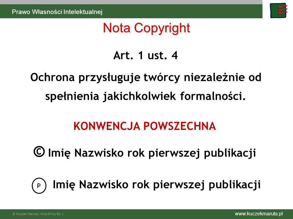 www.kuczekmaruta.pl © Kuczek Maruta i Wspólnicy Sp. j. Nota Copyright Art. 1 ust. 4 Ochrona przysługuje twórcy niezależnie od spełnienia jakichkolwiek
