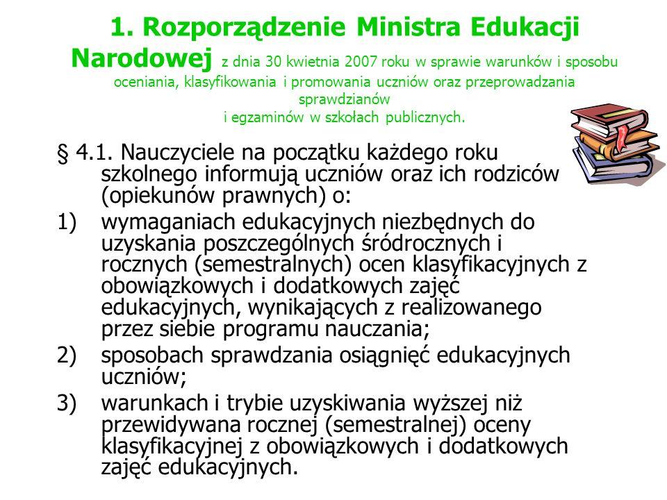 1. Rozporządzenie Ministra Edukacji Narodowej z dnia 30 kwietnia 2007 roku w sprawie warunków i sposobu oceniania, klasyfikowania i promowania uczniów