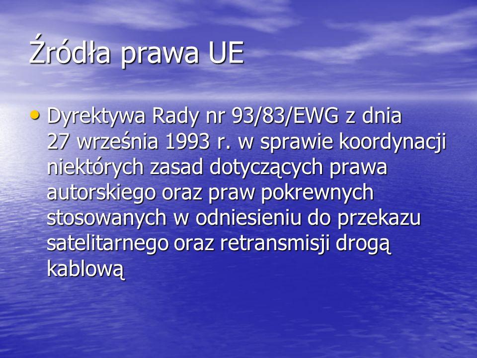 Źródła prawa UE Dyrektywa Rady nr 93/83/EWG z dnia 27 września 1993 r.