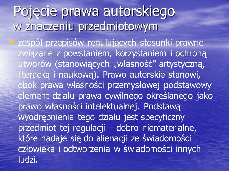 Pojęcie prawa autorskiego w znaczeniu przedmiotowym zespół przepisów regulujących stosunki prawne związane z powstaniem, korzystaniem i ochroną utworów (stanowiących własność artystyczną, literacką i naukową).