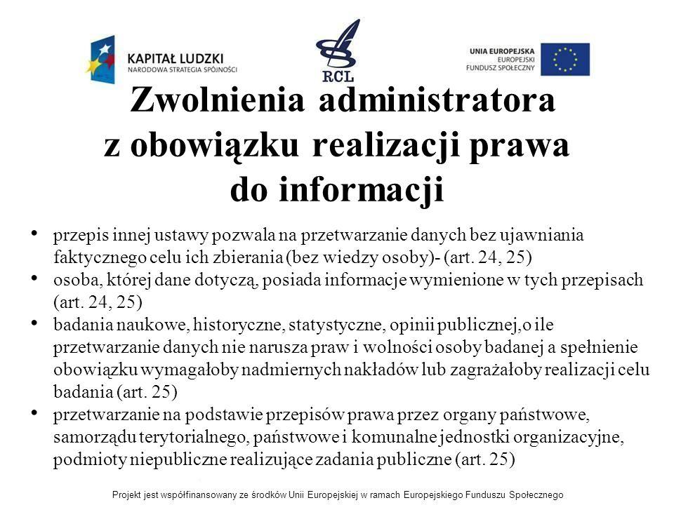 Zwolnienia administratora z obowiązku realizacji prawa do informacji przepis innej ustawy pozwala na przetwarzanie danych bez ujawniania faktycznego c