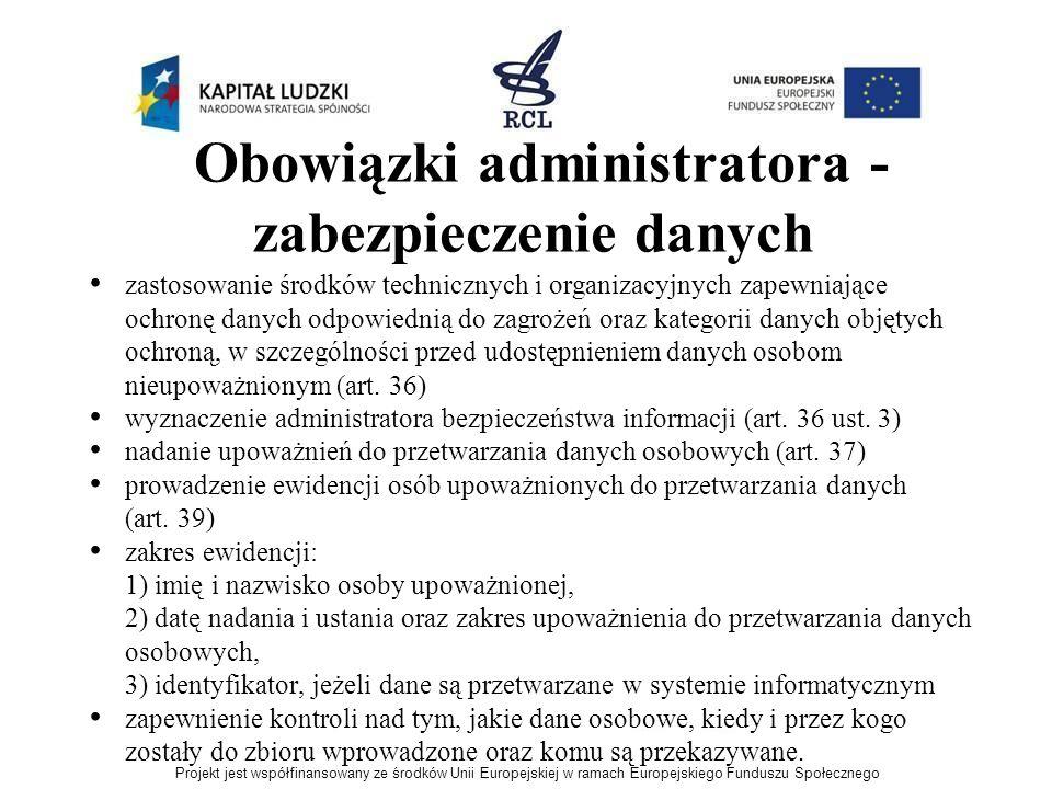 Obowiązki administratora - zabezpieczenie danych zastosowanie środków technicznych i organizacyjnych zapewniające ochronę danych odpowiednią do zagroż
