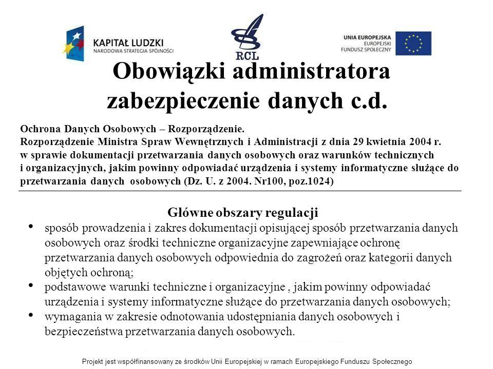 Obowiązki administratora zabezpieczenie danych c.d. Ochrona Danych Osobowych – Rozporządzenie. Rozporządzenie Ministra Spraw Wewnętrznych i Administra