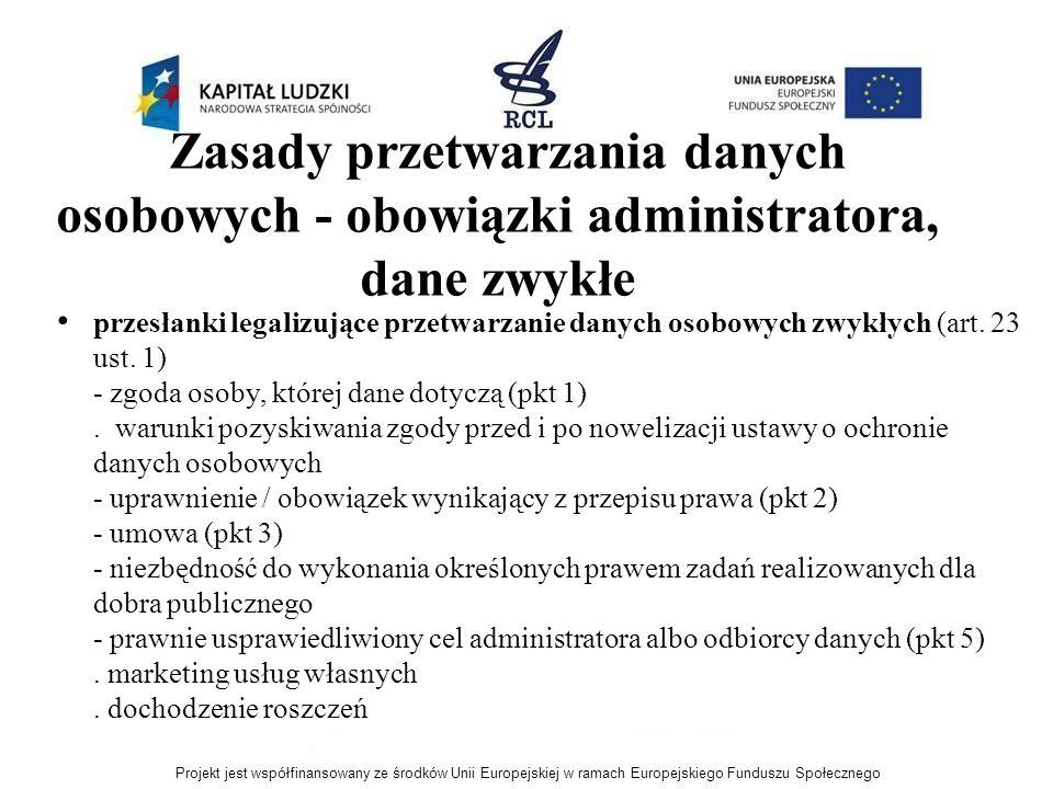 Zasady przetwarzania danych osobowych - obowiązki administratora, dane zwykłe przesłanki legalizujące przetwarzanie danych osobowych zwykłych (art. 23