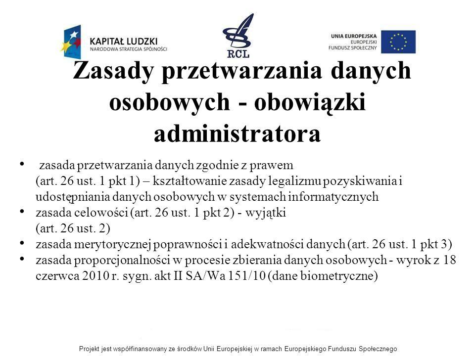 Zasady przetwarzania danych osobowych - obowiązki administratora zasada przetwarzania danych zgodnie z prawem (art. 26 ust. 1 pkt 1) – kształtowanie z