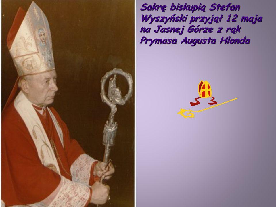 Sakrę biskupią Stefan Wyszyński przyjął 12 maja na Jasnej Górze z rąk Prymasa Augusta Hlonda