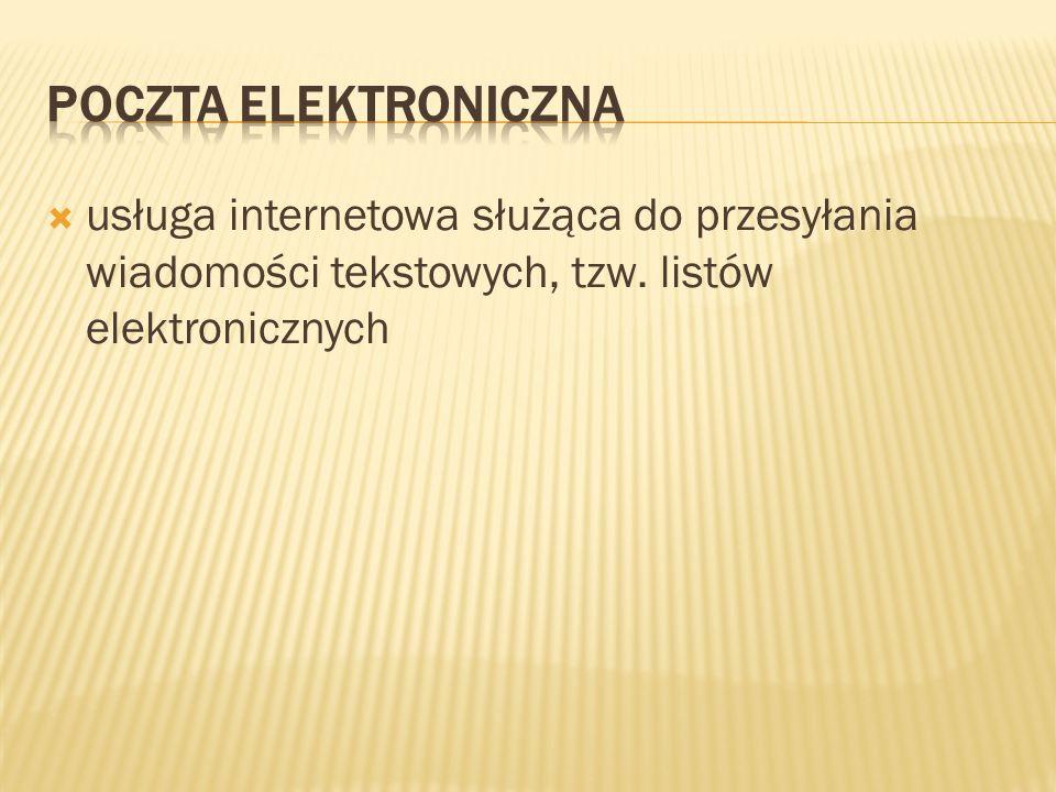 usługa internetowa służąca do przesyłania wiadomości tekstowych, tzw. listów elektronicznych