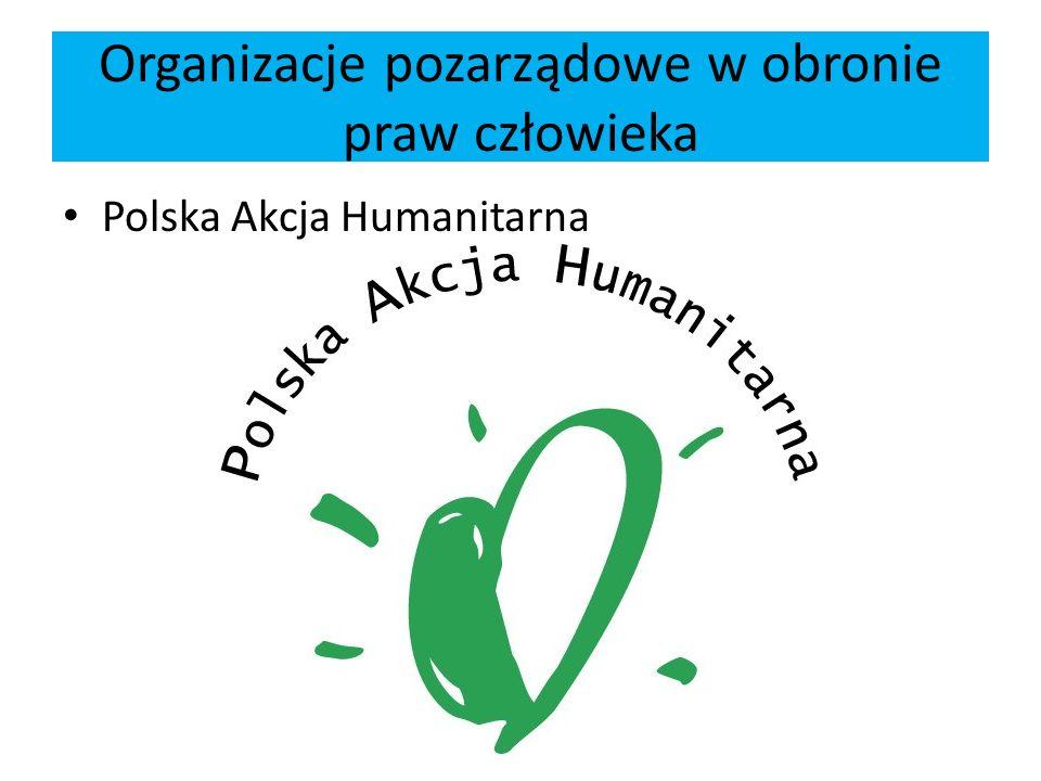Organizacje pozarządowe w obronie praw człowieka Polska Akcja Humanitarna