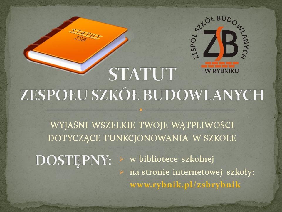 WYJAŚNI WSZELKIE TWOJE WĄTPLIWOŚCI DOTYCZĄCE FUNKCJONOWANIA W SZKOLE w bibliotece szkolnej na stronie internetowej szkoły: www.rybnik.pl/zsbrybnik