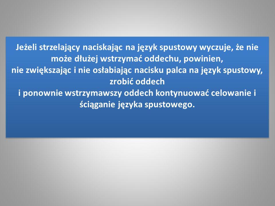 Przy ściąganiu języka spustowego nie należy zbytnio reagować na nieznaczne wahania równej muszki pod punktem celowania. Nie wolno także przyspieszać ś