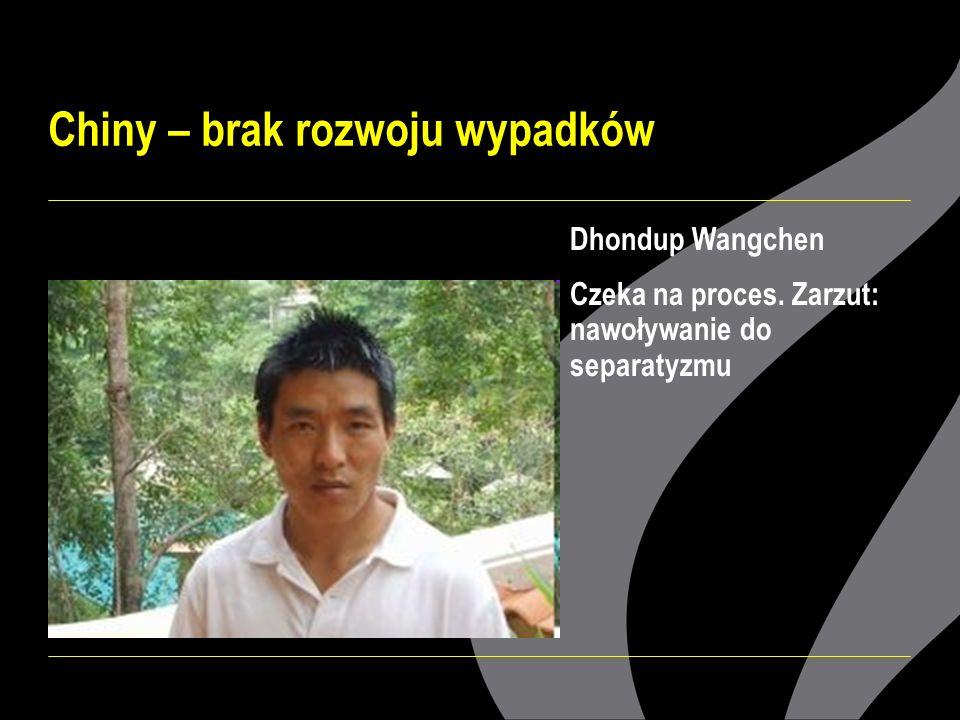 Chiny – brak rozwoju wypadków Dhondup Wangchen Czeka na proces. Zarzut: nawoływanie do separatyzmu