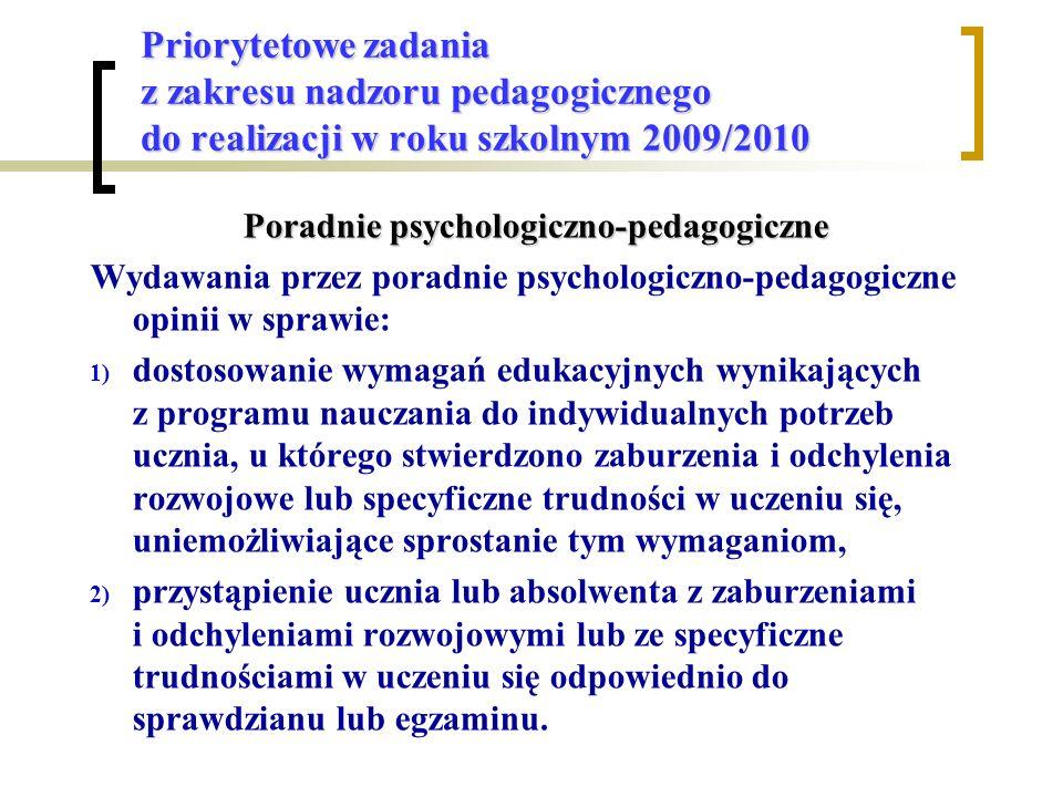 Priorytetowe zadania z zakresu nadzoru pedagogicznego do realizacji w roku szkolnym 2009/2010 Poradnie psychologiczno-pedagogiczne Wydawania przez por