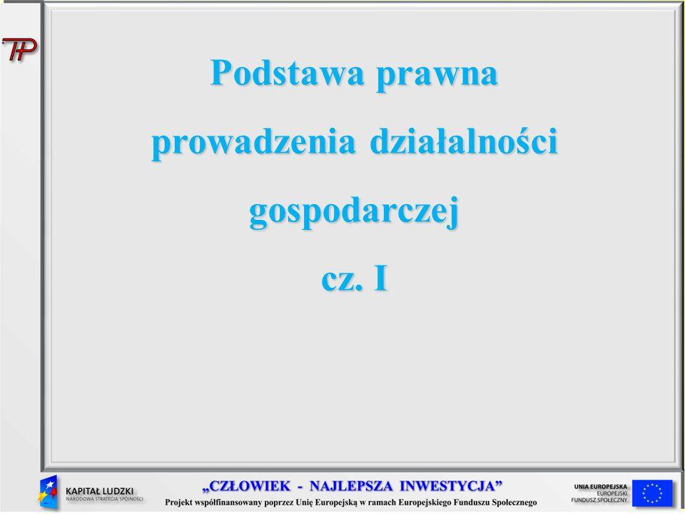 Podstawa prawna prowadzenia działalności gospodarczej cz. I