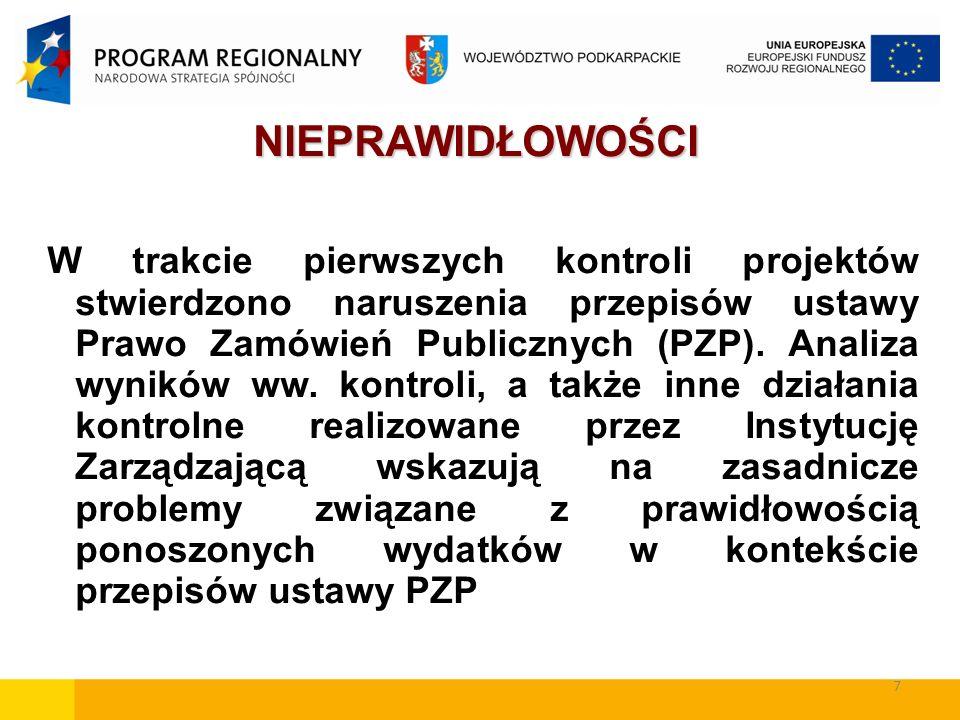 7 NIEPRAWIDŁOWOŚCI W trakcie pierwszych kontroli projektów stwierdzono naruszenia przepisów ustawy Prawo Zamówień Publicznych (PZP).