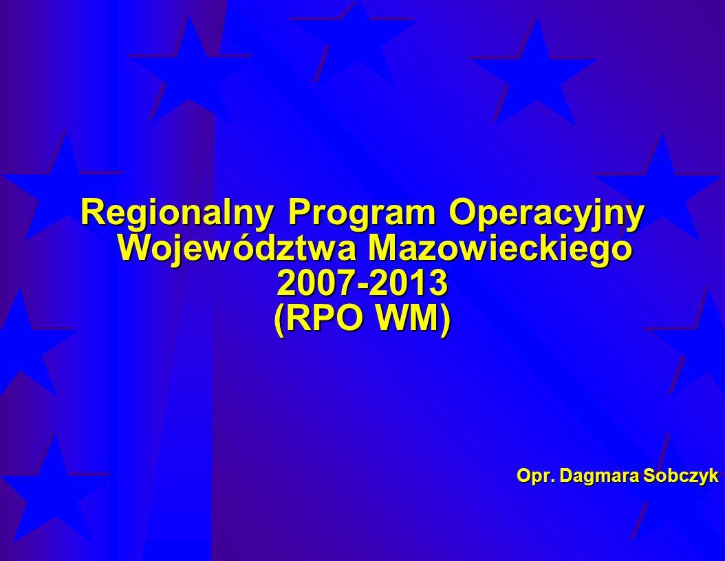 Regionalny Program Operacyjny Województwa Mazowieckiego 2007-2013 (RPO WM) Jeden z 16 programów regionalnych, które będą realizować Strategię Rozwoju Kraju 2007-2015 oraz Narodowe Strategiczne Ramy Odniesienia 2007-2013 Jeden z 16 programów regionalnych, które będą realizować Strategię Rozwoju Kraju 2007-2015 oraz Narodowe Strategiczne Ramy Odniesienia 2007-2013 Jest odzwierciedleniem polityki rozwoju prowadzonej przez Samorząd Województwa Mazowieckiego zawartej w Strategii Rozwoju Województwa Mazowieckiego do 2020 r.