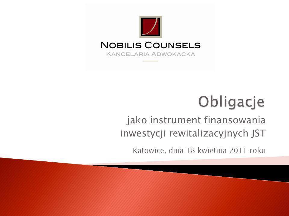 jako instrument finansowania inwestycji rewitalizacyjnych JST Katowice, dnia 18 kwietnia 2011 roku