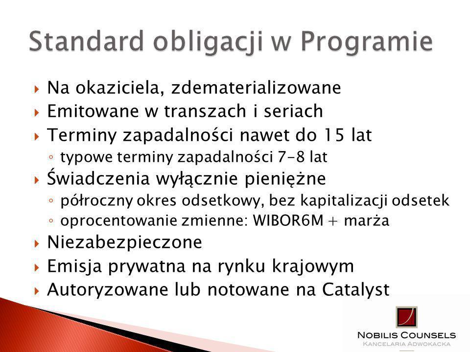 Operator projektu: JST Cel: realizacja programu rewitalizacji Czas trwania inwestycji: 2 lata Kwota emisji: 10,0 mln PLN Struktura emisji transza w 2011 roku – 6,0 mln zł seria A11 – 1,0 mln PLN z terminem wykupu w 2015 roku seria B11 – 2,0 mln PLN z terminem wykupu w 2017 roku seria C11 – 3,0 mln PLN z terminem wykupu w 2019 roku transza w 2012 roku – 4,0 mln zł seria D12 – 4,0 mln PLN z terminem wykupu w 2020 roku