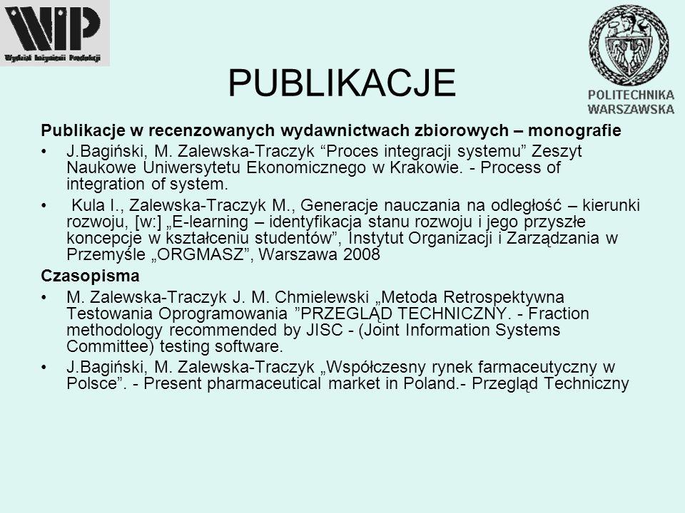 PUBLIKACJE Publikacje w recenzowanych wydawnictwach zbiorowych – monografie J.Bagiński, M. Zalewska-Traczyk Proces integracji systemu Zeszyt Naukowe U