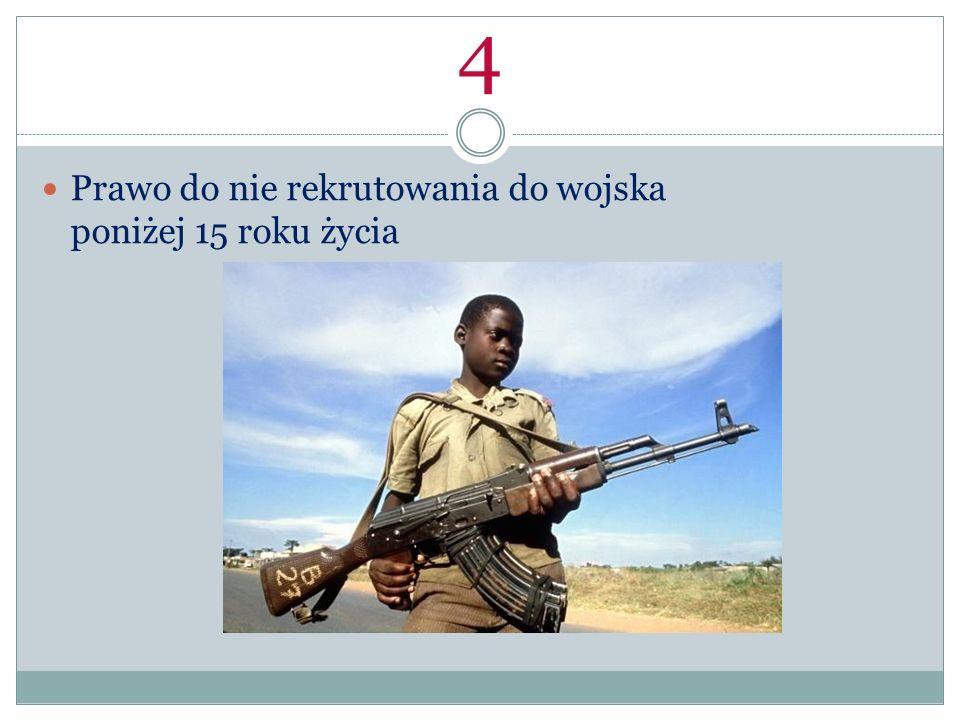 4 Prawo do nie rekrutowania do wojska poniżej 15 roku życia