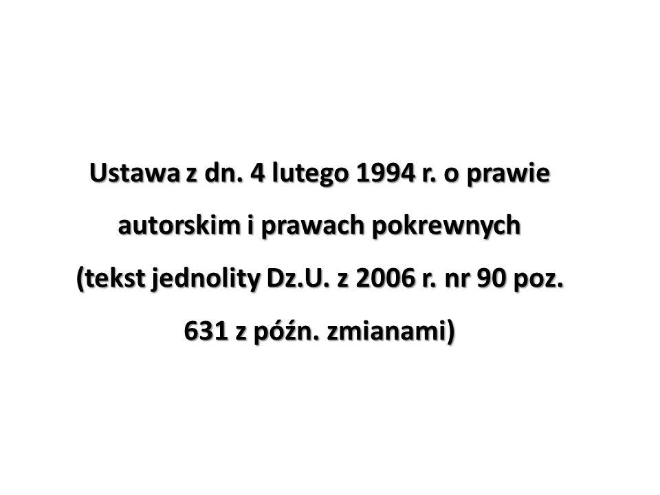 Ustawa z dn.4 lutego 1994 r. o prawie autorskim i prawach pokrewnych (tekst jednolity Dz.U.