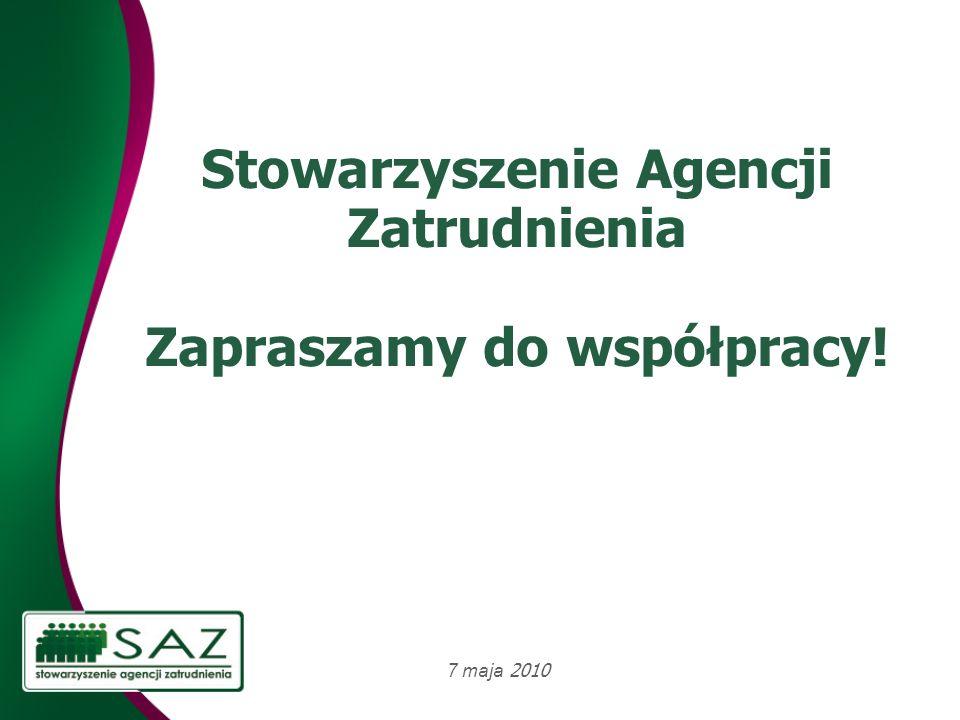 Stowarzyszenie Agencji Zatrudnienia Zapraszamy do współpracy! 7 maja 2010