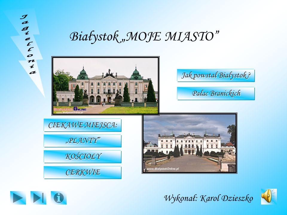 Jak powstał Białystok .