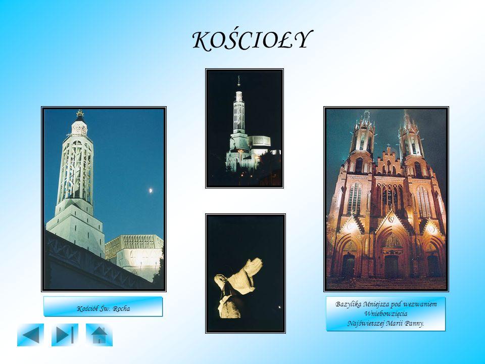 KOŚCIOŁY Kościół Św. Rocha Bazylika Mniejsza pod wezwaniem Wniebowzięcia Najświetszej Marii Panny.
