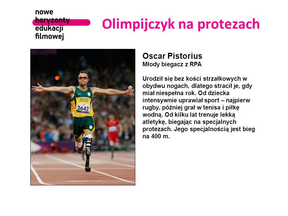 Olimpijczyk na protezach Oscar Pistorius Młody biegacz z RPA Urodził się bez kości strzałkowych w obydwu nogach, dlatego stracił je, gdy miał niespełn