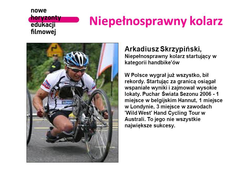 Niepełnosprawny kolarz Arkadiusz Skrzypiński, Niepełnosprawny kolarz startujący w kategorii handbike'ów W Polsce wygrał już wszystko, bił rekordy. Sta