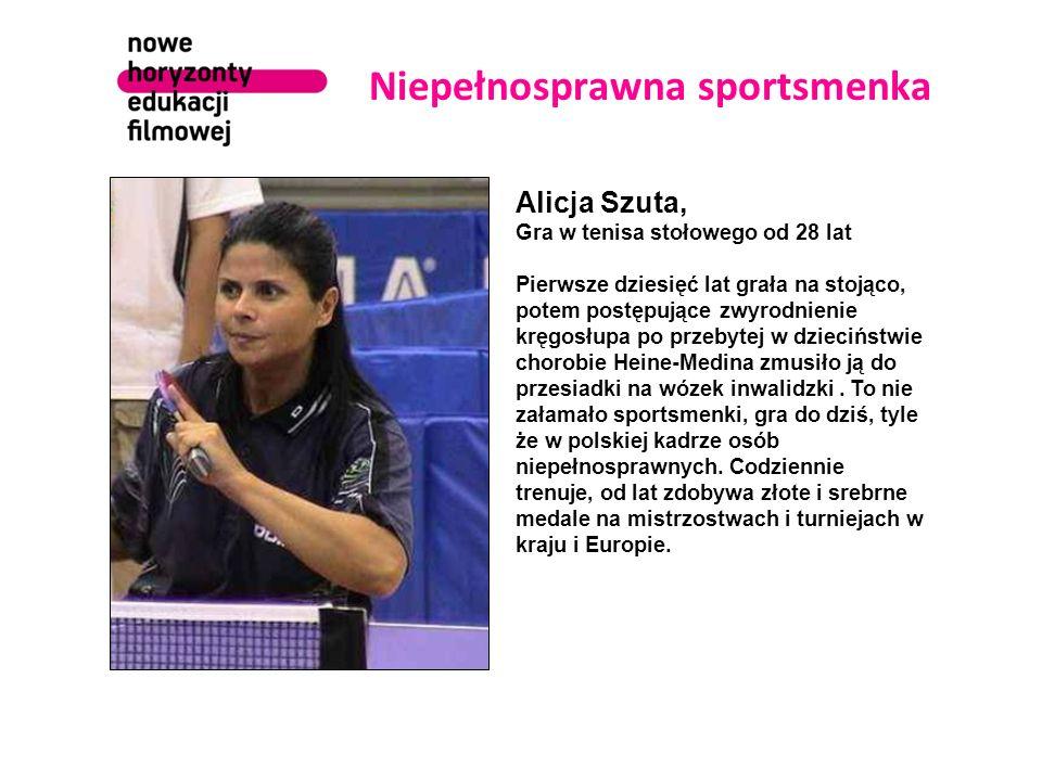 Niepełnosprawna sportsmenka Alicja Szuta, Gra w tenisa stołowego od 28 lat Pierwsze dziesięć lat grała na stojąco, potem postępujące zwyrodnienie kręg
