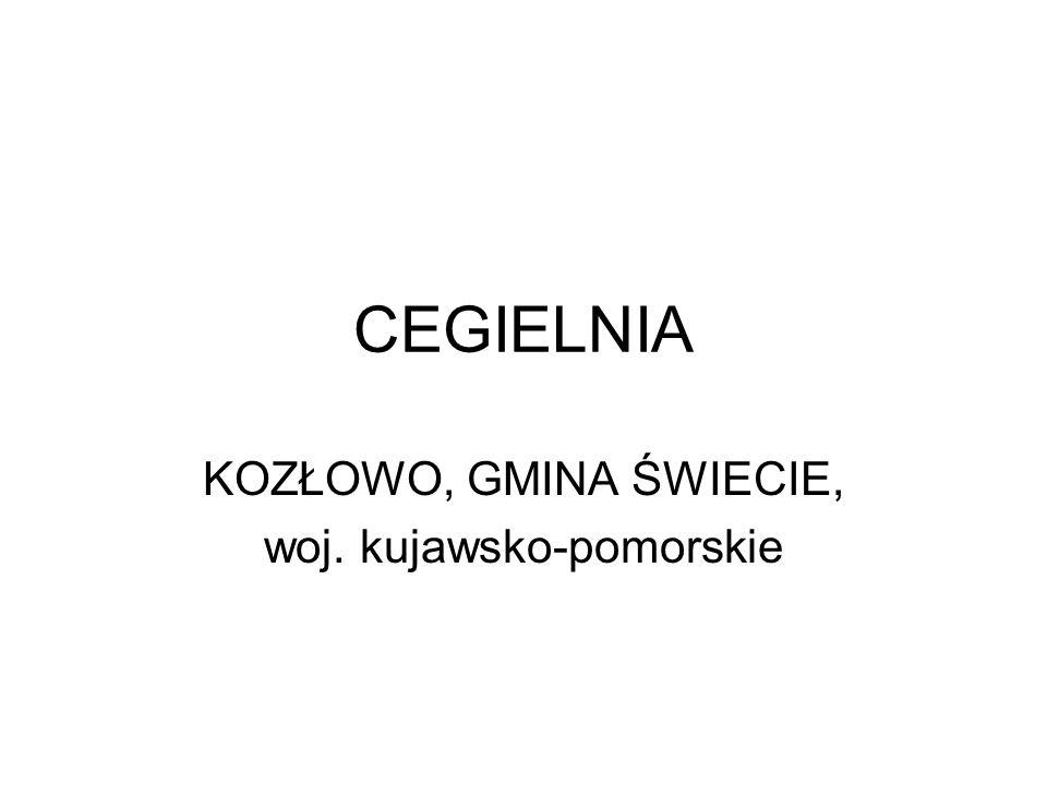 CEGIELNIA KOZŁOWO, GMINA ŚWIECIE, woj. kujawsko-pomorskie