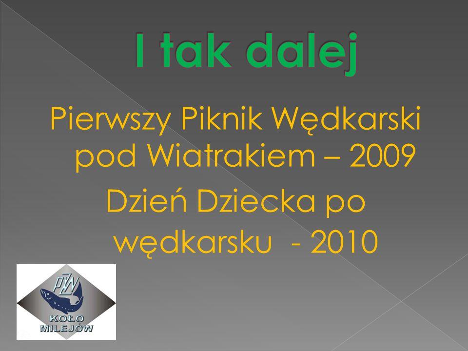 Pierwszy Piknik Wędkarski pod Wiatrakiem – 2009 Dzień Dziecka po wędkarsku - 2010