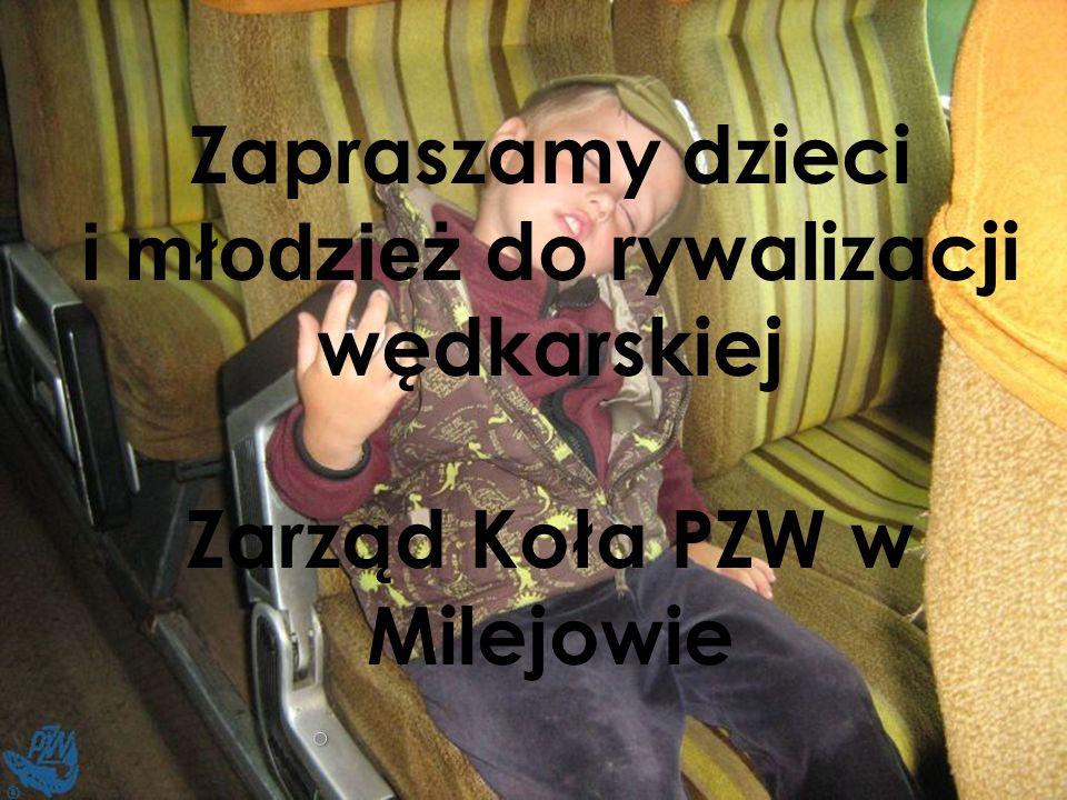 Zapraszamy dzieci i młodzież do rywalizacji wędkarskiej Zarząd Koła PZW w Milejowie