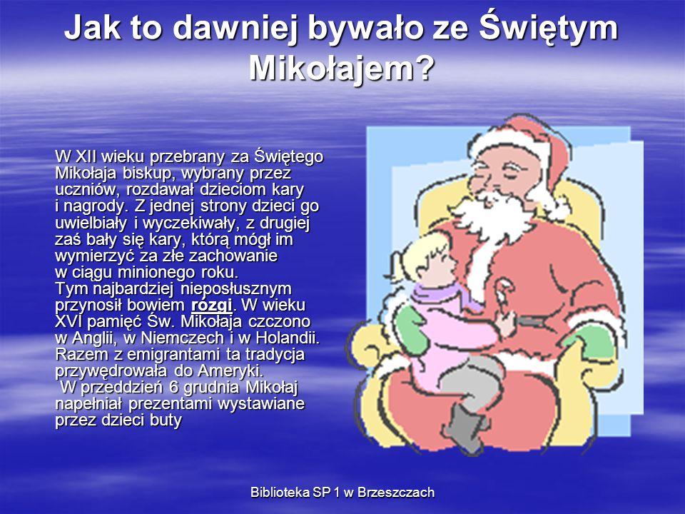 Jak to dawniej bywało ze Świętym Mikołajem? W XII wieku przebrany za Świętego Mikołaja biskup, wybrany przez uczniów, rozdawał dzieciom kary i nagrody