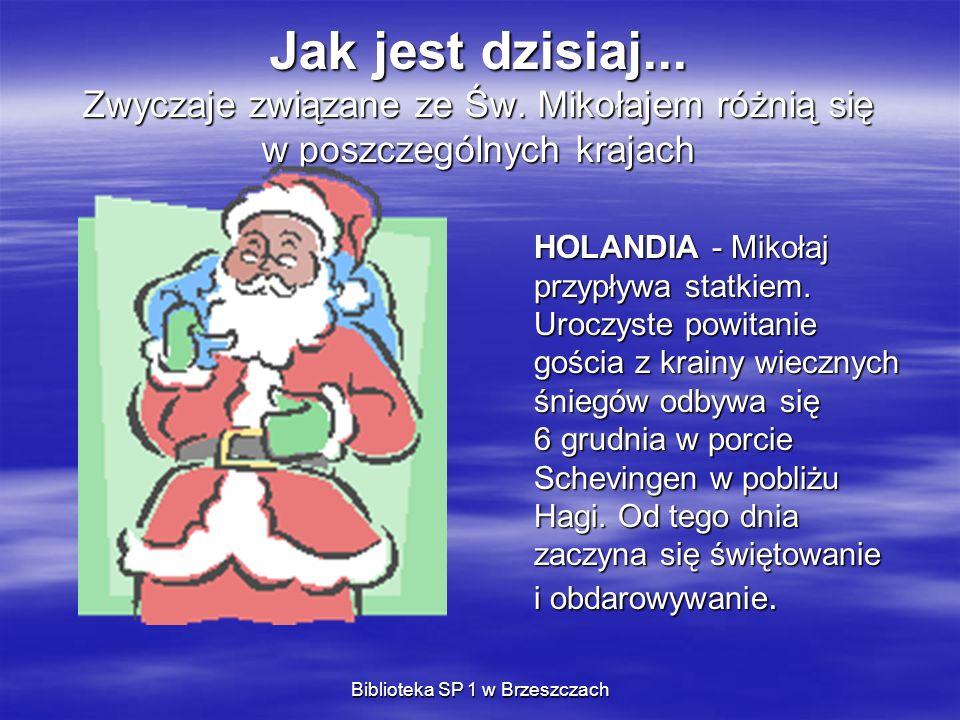 Biblioteka SP 1 w Brzeszczach Jak jest dzisiaj... Zwyczaje związane ze Św. Mikołajem różnią się w poszczególnych krajach HOLANDIA - Mikołaj przypływa