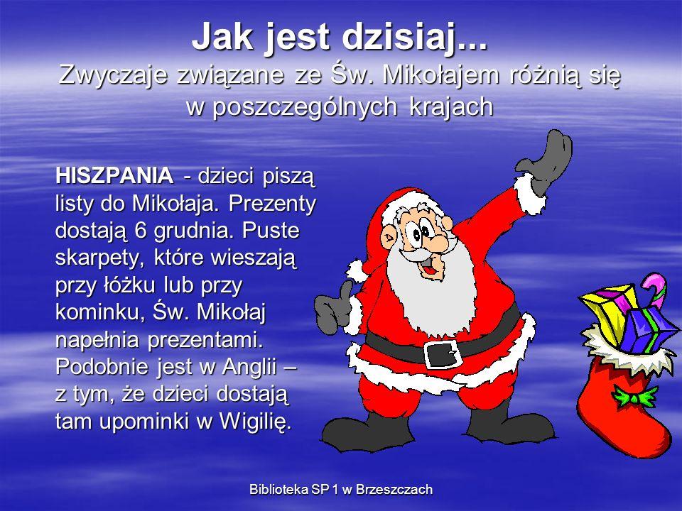 Biblioteka SP 1 w Brzeszczach Jak jest dzisiaj... Zwyczaje związane ze Św. Mikołajem różnią się w poszczególnych krajach HISZPANIA - dzieci piszą list