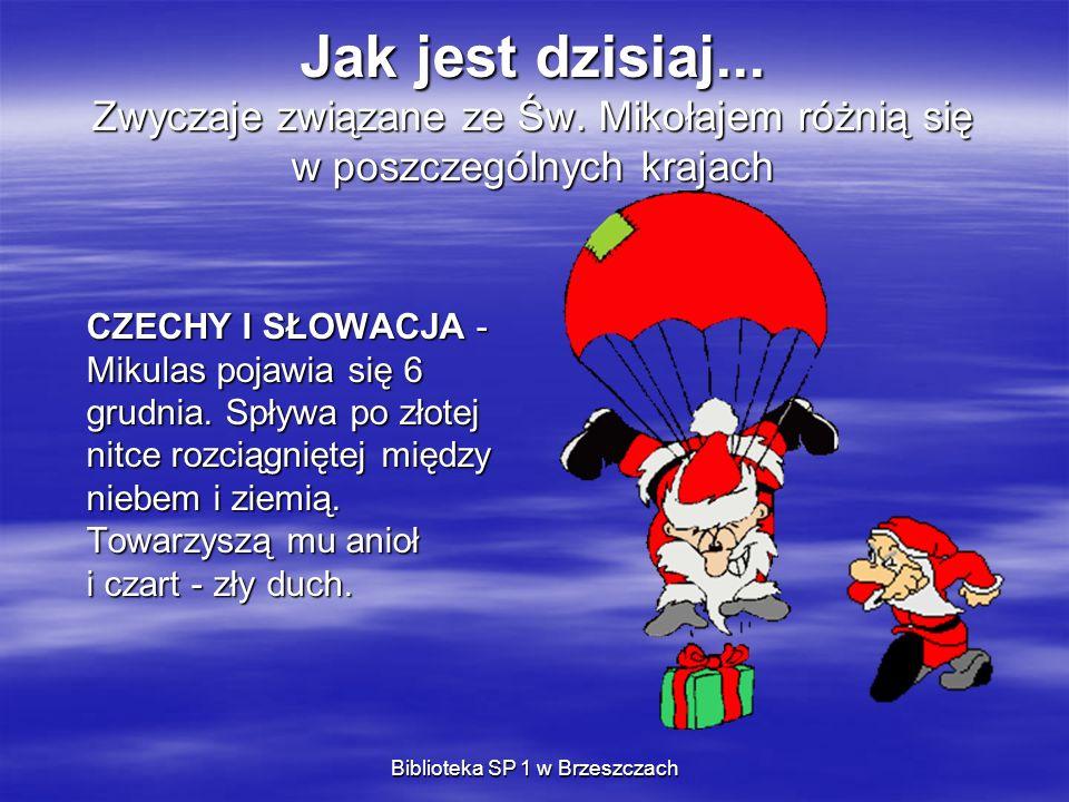 Biblioteka SP 1 w Brzeszczach Jak jest dzisiaj... Zwyczaje związane ze Św. Mikołajem różnią się w poszczególnych krajach CZECHY I SŁOWACJA - Mikulas p