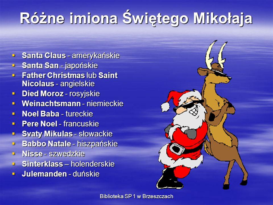 Różne imiona Świętego Mikołaja Santa Claus - amerykańskie Santa Claus - amerykańskie Santa San - japońskie Santa San - japońskie Father Christmas lub