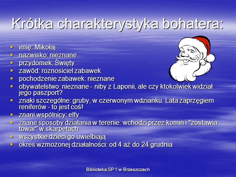 Biblioteka SP 1 w Brzeszczach Wywiad z Mikołajem ( Z Mikołajem rozmawiał w Laponii specjalny korespondent) Święty Mikołaj urodził się podobno w Azji Mniejszej, skąd więc te renifery i arktyczny krajobraz.