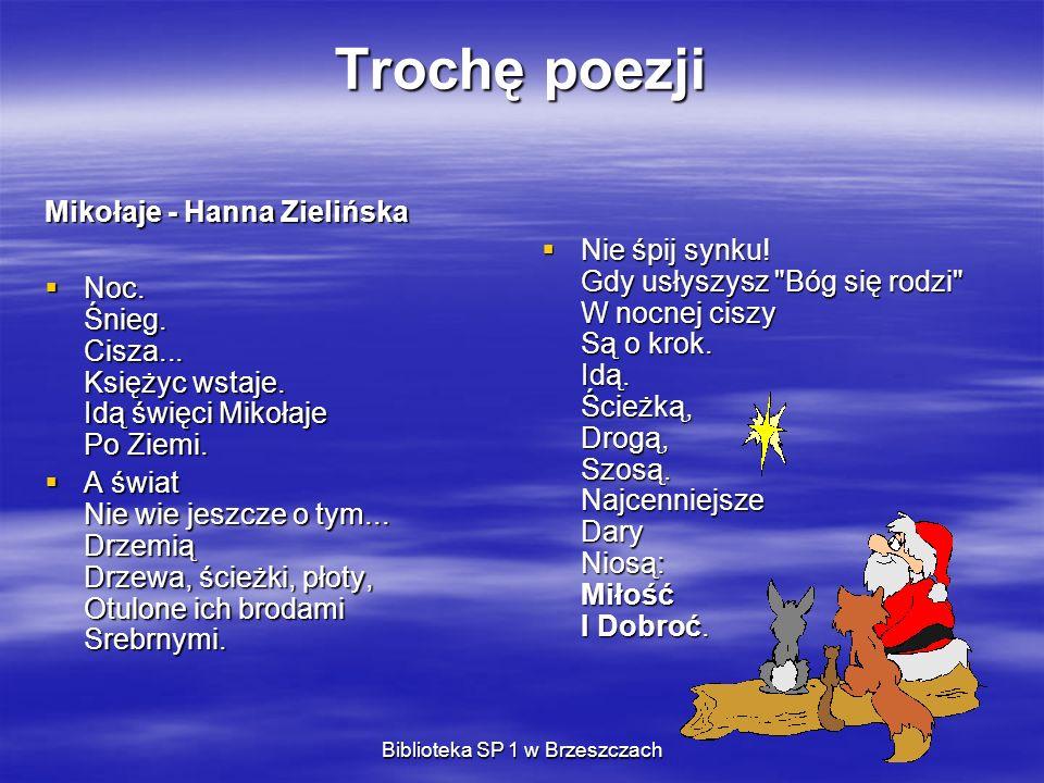 Trochę poezji Mikołaje - Hanna Zielińska Noc. Śnieg. Cisza... Księżyc wstaje. Idą święci Mikołaje Po Ziemi. Noc. Śnieg. Cisza... Księżyc wstaje. Idą ś