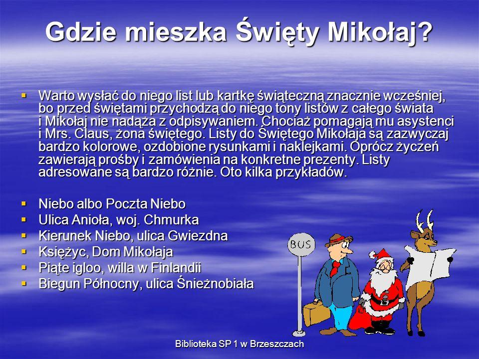 Biblioteka SP 1 w Brzeszczach Gdzie mieszka Święty Mikołaj? Warto wysłać do niego list lub kartkę świąteczną znacznie wcześniej, bo przed świętami prz